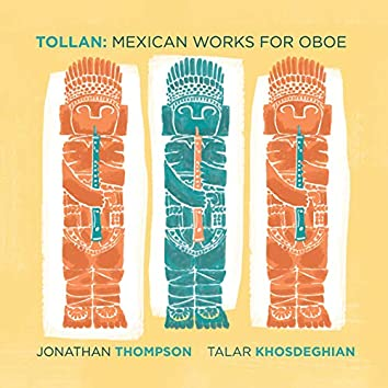 Tollan: Mexican Works for Oboe