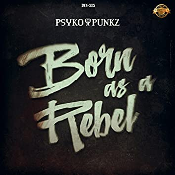 Born as a Rebel
