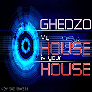 My House Is Your House