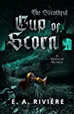 The Wrathful Cup of Scorn: A Medieval Mystery (Carcassonne Mysteries Book 2)