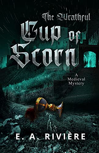 The Wrathful Cup of Scorn: A Medieval Mystery (Carcassonne Mysteries Book 2) (English Edition)