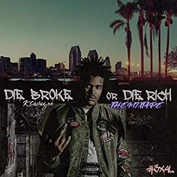 Die Broke or Die Rich
