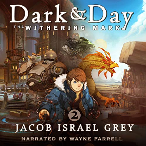 Dark & Day 2: The Withering Mark Audiobook By Jacob Israel Grey cover art