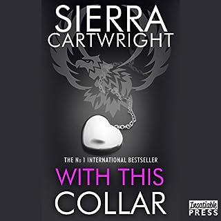 With This Collar     Mastered, Book 1              Autor:                                                                                                                                 Sierra Cartwright                               Sprecher:                                                                                                                                 Leo Barnabas                      Spieldauer: 6 Std. und 33 Min.     Noch nicht bewertet     Gesamt 0,0