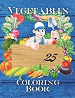 Vegetables Coloring Book: This fantastic and creative Vegetables Coloring Book for Kids
