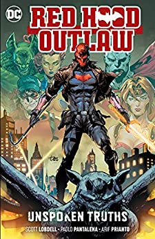 Red Hood: Outlaw (2016-) Vol. 4: Unspoken Truths (Red Hood and the Outlaws (2016-)) by [Scott Lobdell, Paolo Pantalena, ChrisCross, Brett Booth]