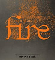 Fire: From Spark to Flame, the Scandinavian Art of Fire-Making (Y)