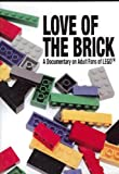 Love of the Brick: A Documentary on Adult Fans of LEGO
