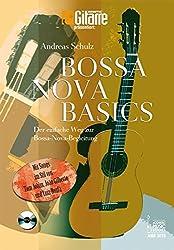 Bossa Nova Basics: Der einfache Weg zur Bossa-Nova-Begleitung mit Songs im Stil von Tom Jobim, João Gilberto und Luiz Bonfá