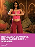 Hemalayaa Beautiful Belly Cardio Core - Warm Up