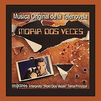 """Morir Dos Veces (Música Original De La Telenovela """"Morir Dos Veces"""")"""