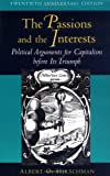 The Passions and the Interests: Political Arguments for Capitalism Before Its Triumph