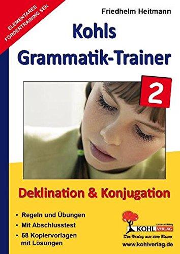 Kohls Grammatik-Trainer - Deklination & Konjugation