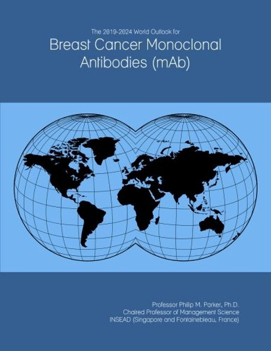 ひねくれた出します終点The 2019-2024 World Outlook for Breast Cancer Monoclonal Antibodies (mAb)