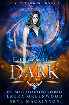 Rule the Dark Laura Greenwood Skye MacKinnon Seven Wardens Reverse Harem