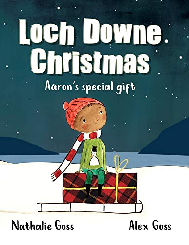 Loch Downe Christmas: Aaron's Special Gift: The stunning children's book about kindness and community spirit