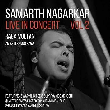Samarth Nagarkar Live in Concert, Vol. 2: Raga Multani (Live) [feat. Swapnil Bhise & Supriya Modak Joshi]