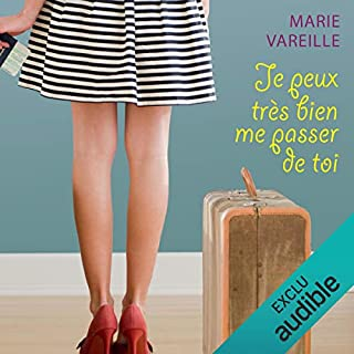 Je peux très bien me passer de toi                   Autor:                                                                                                                                 Marie Vareille                               Sprecher:                                                                                                                                 Marie-Eve Dufresne                      Spieldauer: 7 Std. und 21 Min.     5 Bewertungen     Gesamt 4,8