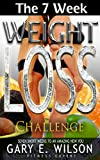 The 7 Week Weight Loss Challenge: Seven Short Weeks to an Amazing New You. (English Edition)