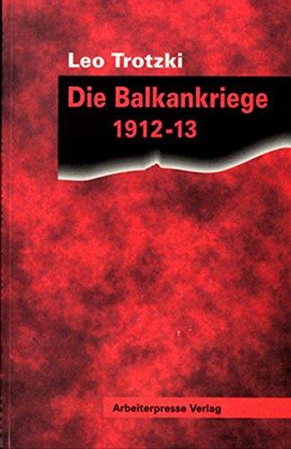 Die Balkankriege 1912-13 (Trotzki-Bibliothek)