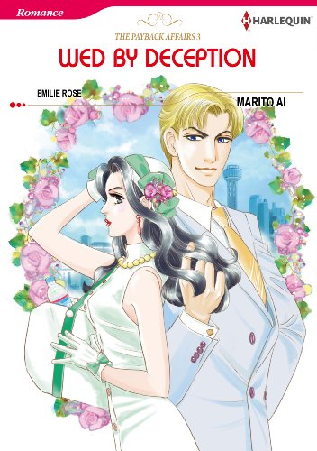 Wed by Deception: Harlequin comics (The Payback Affairs Book 3) (English Edition)