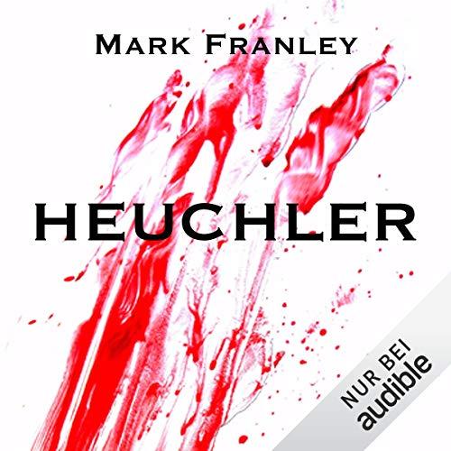 Heuchler                   Autor:                                                                                                                                 Mark Franley                               Sprecher:                                                                                                                                 Peter Weiß                      Spieldauer: 6 Std. und 50 Min.     184 Bewertungen     Gesamt 4,1