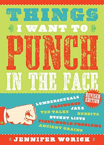 Things I Want to Punch in the Face by [Jennifer Worick]