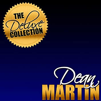 The Deluxe Collection: Dean Martin (Remastered)