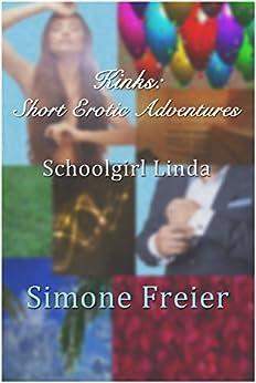 Schoolgirl Linda (KINKS: Short Erotic Adventures) by [Simone Freier]