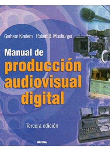 MANUAL PRODUCCION AUDIOVISUAL DIGITAL (FOTO,CINE Y TV-