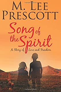 Song of the Spirit: A Story of Love and Freedom