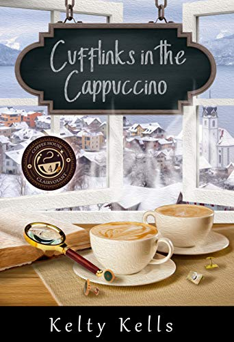 Cufflinks in the Cappuccino: Coffee House Clairvoyant: Book 4 by [Kelty Kells]