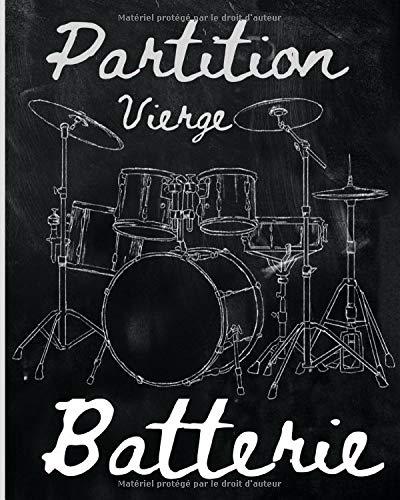 Partition vierge batterie: Pour Batteurs débutants et Pro / Livret de Partitions Vierges pour Pattern et Retranscription / 103 pages /  8x10  / Cadeaux Utile pour Garder le Groove.