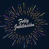Feliz Jubilación: : Libro de Firmas, Visitas, Escribe mensajes de felicitación y anécdotas sobre el jubilado en este album de 120 páginas   Happy ... la entrada   un Perfecto Regalo   Jubilar
