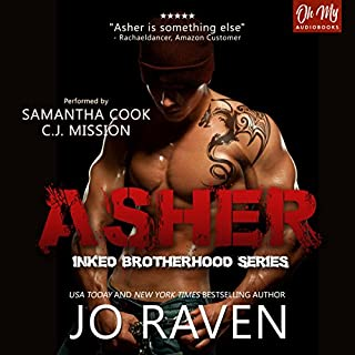 Asher     Inked Brotherhood, Book 1              By:                                                                                                                                 Jo Raven                               Narrated by:                                                                                                                                 Samantha Cook,                                                                                        C.J. Mission                      Length: 8 hrs and 14 mins     9 ratings     Overall 4.4