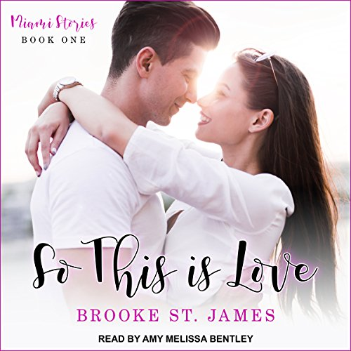 So This Is Love     Miami Stories Series, Book 1              By:                                                                                                                                 Brooke St. James                               Narrated by:                                                                                                                                 Amy Melissa Bentley                      Length: 5 hrs and 47 mins     Not rated yet     Overall 0.0