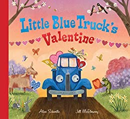 Little Blue Truck's Valentine by [Alice Schertle, Jill McElmurry]