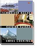 Schweizer Küche. Swiss Cooking - Cuisine Suisse.