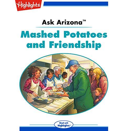 Ask Arizona: Mashed Potatoes and Friendship copertina