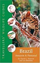 Brazil: Amazon And Pantanal (Travellers' Wildlife Guides)
