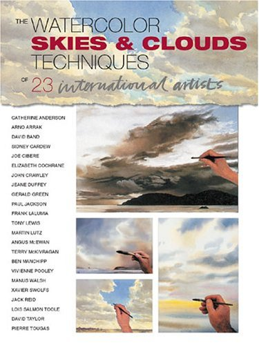 Skies & Clouds: The Watercolor Techniques Of 23 International Artists