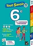 Tout savoir 6e - Tout en un: cours, méthodes et exercices dans toutes les matières
