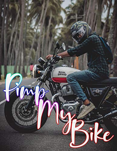 Pimp My Bike: Super Greatest World's MotorCycle Coloring Book Designs For Children, (8.5