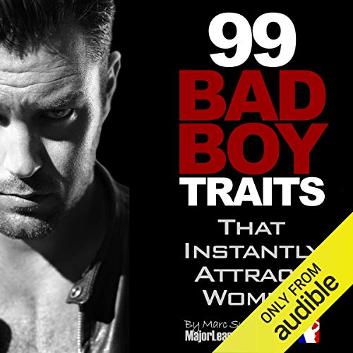 99 Bad Boy Traits That Instantly Attract Women audiobook cover art