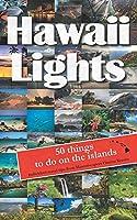 Hawaiilights: 50 things to do on the islands