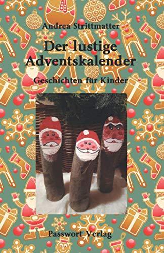 Der lustige Adventskalender: Geschichten für Kinder