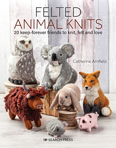 Felted Animal Knits 20 keep forever friends to knit felt and love product image