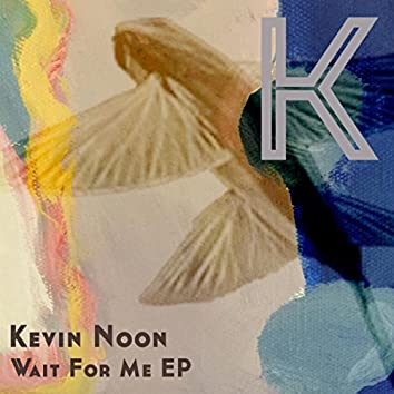 Wait For Me EP