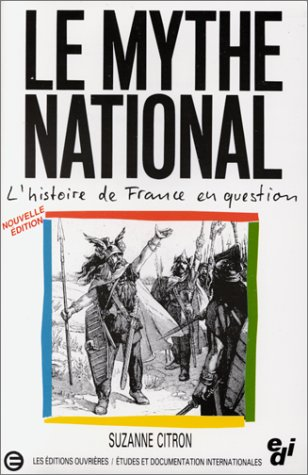 Le mythe national. L'histoire de France en question