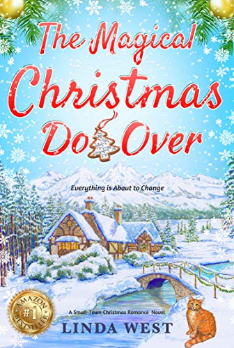 The Magical Christmas Do Over: A Small-Town Christmas Romance Novel (Christmas in Kissing Bridge)